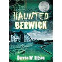 [(Haunted Berwick)] [By (author) Darren W. Ritson] published on (November, 2010)