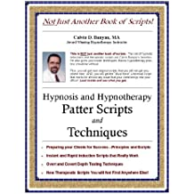 Hypnosis and Hypnotherapy Patter Scripts and Techniques (English Edition)