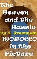 The Heaven and the Hassle: Morocco in the Picture