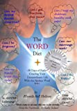 "YOU are a creator --- Your WORDS have been creating your world all your life.""The WORD Diet"" will help you create the life you desire!You will recognize your past unconscious use of negative, life-destroying words and strategically replace th..."