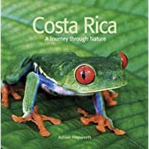 Costa Rica: A Journey through Nature by Adrian Hepworth (2008-09-12)