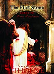 The First Stone: The Diary of Mary Magdalene (A.D. Scrolls) by Thoene, Bodie, Thoene, Brock (2011) Hardcover