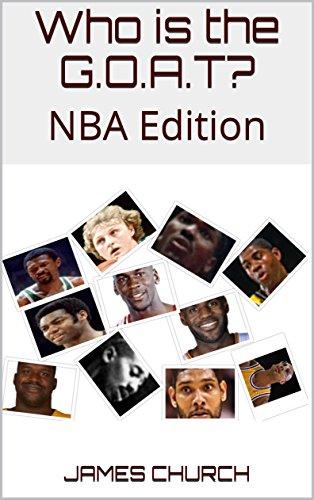 Who is the G.O.A.T?: NBA Edition (English Edition) por James  Church