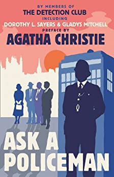 Ask a Policeman by [The Detection Club, Agatha Christie, Dorothy L. Sayers, Anthony Berkeley, Gladys Mitchell, Helen Simpson]