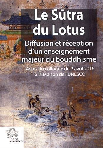 Le Stra du Lotus : Diffusion et rception d'un enseignement majeur du bouddhisme
