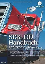 SEBLOD® Handbuch. Mehr als nur das Standard-Joomla!: Das Content Construction Kit SEBLOD® in der Praxis.