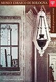 Guida ai percorsi storici del Museo ebraico di Bologna