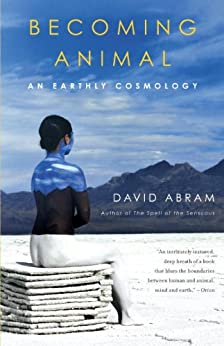 Becoming Animal: An Earthly Cosmology par [Abram, David]