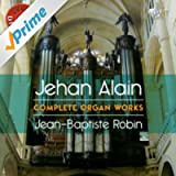 J. Alain: Complete Organ Works