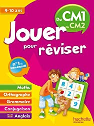 Jouer pour réviser - Du CM1 au CM2 9-10 ans