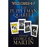 Wild Cards 4-7: The Puppetman Quartet: Aces Abroad, Down & Dirty, Ace in the Hole, Dead Man's Hand (English Edition)