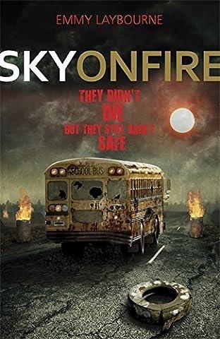 Sky on Fire (Monument 14 Trilogy 2) by Emmy Laybourne (2013-11-07)