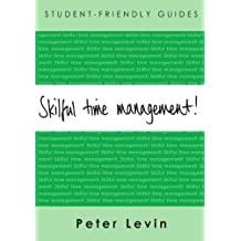 Skilful Time Management (Student-Friendly Guides) by Peter Levin (2007-10-01)