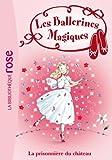 Les Ballerines Magiques 11 - La prisonnière du château - Format Kindle - 9782012038028 - 3,99 €