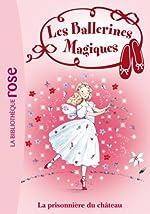 Les Ballerines Magiques 11 - La prisonnière du château de Darcey Bussell