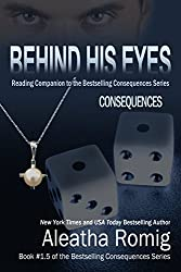 Behind His Eyes - Consequences: Book 1.5 of the Consequences Series (English Edition)