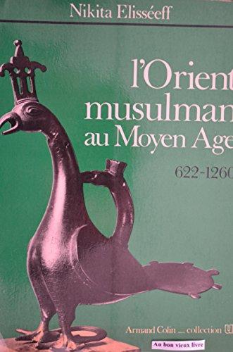 L'Orient musulman au Moyen Âge, 622-1260 (Collection U) par Nikita Elisséeff