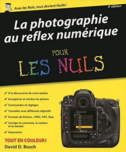 La photographie au reflex numérique pour les Nuls, 4e édition