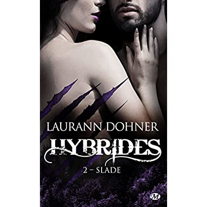 Slade: Hybrides, T2