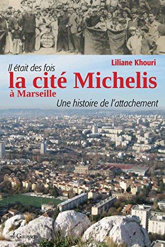 Il était des fois la cité Michelis à Marseille : Une histoire de l'attachement