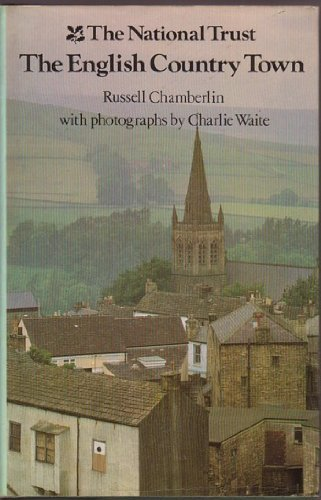 The National Trust - the English Country Town (Book Club Associates)