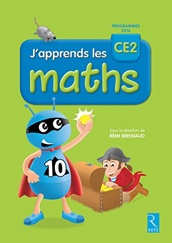 J'apprends les maths CE2 2016 (nouvelle dition conforme aux programmes 2016)