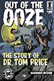 Out of the Ooze: The Story of Dr. Tom Price (English Edition)