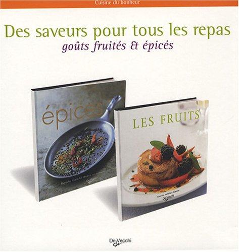 Des saveurs pour tous les repas : Coffret 2 volumes : Epices ; Les fruits