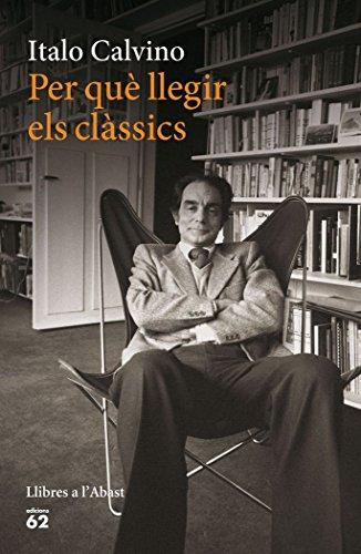 Per què llegir els clàssics (Llibres a l'Abast) por Italo Calvino