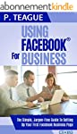 Using Facebook For Business: The Comp...