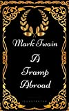 A Tramp Abroad: By Mark Twain - Illustra...