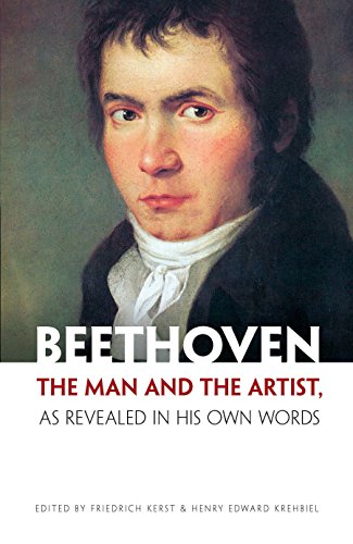 Beethoven: The Man and the Artist, as Revealed in His Own Words (Dover Books on Music) por Friedrich Kerst