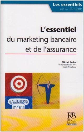 L'essentiel du marketing bancaire et de l'assurance par Michel Badoc