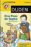 DUDEN Lesedetektive 1. Klasse: Lesedetektive - Eine Pizza für Sophie, 1. Klasse