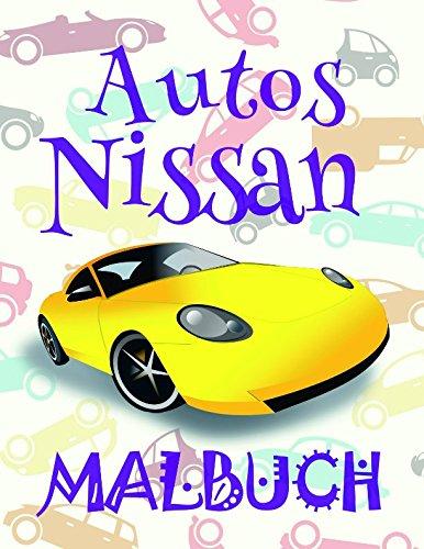 ✌ Autos Nissan ✎ Malbuch ✍: Einfaches Malbuch für Kindergarten von 4-10 Jahren! ✌ (A SERIES OF COLORING BOOKS: Malbuch Autos Nissan, Band 1)