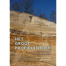 Het Groot Profielenboek: Fysische Geografie Voor Archeologen