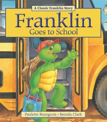 Franklin Goes to School (Classic Franklin Stories) by Bourgeois, Paulette (1995) Paperback