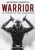 Warrior. La vendetta del guerriero