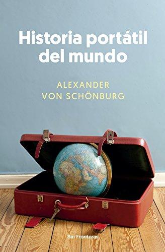 Historia portátil del mundo (Sin Fronteras) por Alexander von Schönburg