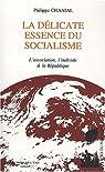La délicate essence du socialisme : L'association, l'individu & la République par Chanial