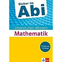 Klett Abi-Wissen Mathematik: Der komplette und ausführliche Abiturstoff