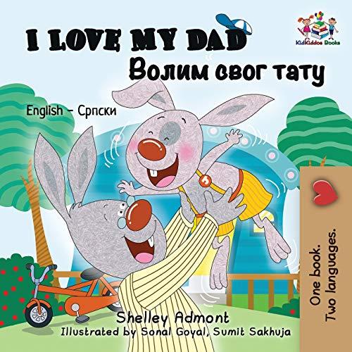I Love My Dad: English Serbian Cyrillic (English Serbian Cyrillic Collection)