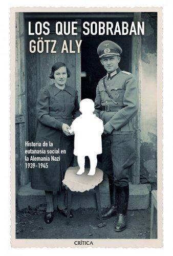 Los que sobraban por Götz Aly