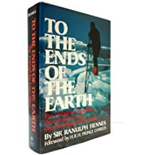 To the ends of the earth: The Transglobe Expedition, the first pole-to-pole circumnavigation of the globe by Sir Ranulph Fiennes (1983-08-02)