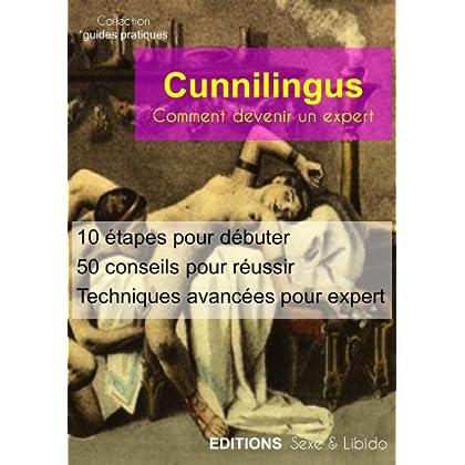 Cunnilingus : comment devenir expert...: Comment devenir expert... (Guides Pratiques t. 1)