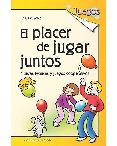 El Placer De Jugar Juntos - 6ª Edición (Juegos) por Jesús Jares Rodríguez