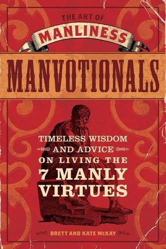 Manvotionals (The Art of Manliness)