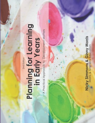 Planning For Learning in Early Years (2nd Ed.): A Practical Approach To Development Matters por Nicky Simmons