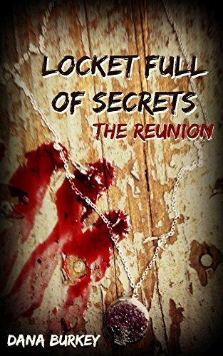 Locket Full of Secrets: The Reunion