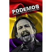PODEMOS: ¿Comunismo, populismo o socialfascismo? (Spanish Edition)